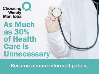 A hand in a white latex glove holds a stethoscope. Text reads: As much as 30% of health care is unnecessary. Become a more informed patient. Choosing Wisely Manitoba.