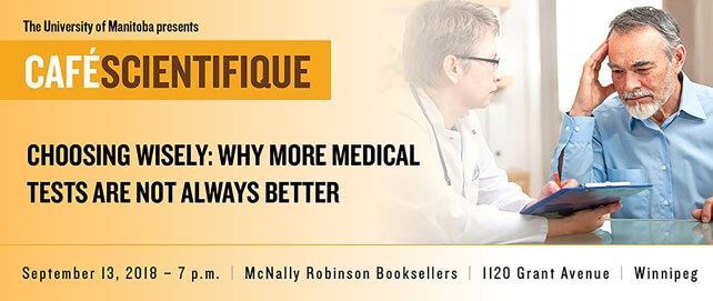 Cafe Scientifique: Choosing Wisely: Why More Medical Tests Are Not Always Better