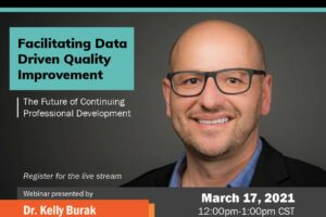 Facilitating Data Driven Quality Improvement Webinar | March 17, 2021